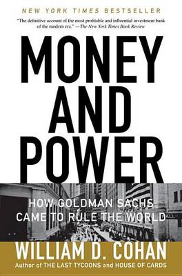 Money and Power by William D Cohan