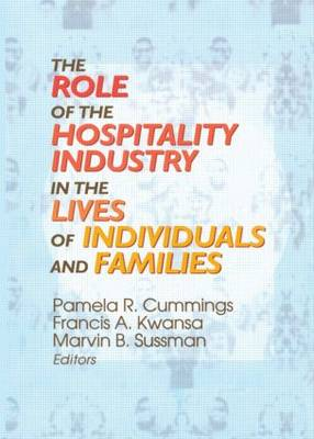 Role of the Hospitality Industry in the Lives of Individuals and Families book