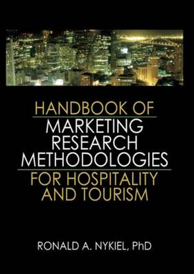 Handbook of Marketing Research Methodologies for Hospitality and Tourism by Roland Nykiel