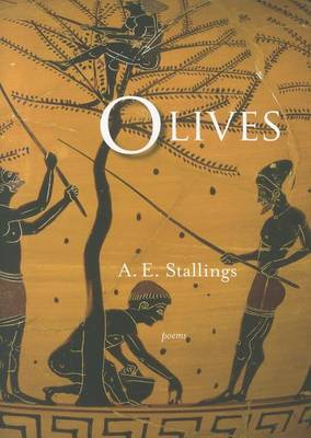 Olives by A. E. Stallings