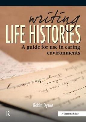 Writing Life Histories by Robin Dynes