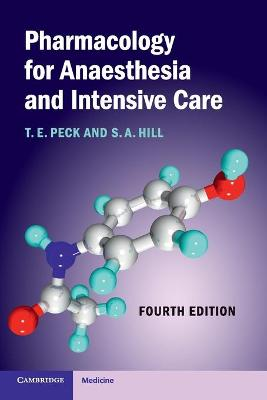 Pharmacology for Anaesthesia and Intensive Care by Tom E. Peck