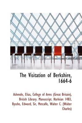 The Visitation of Berkshire, 1664-6 by Ashmole Elias