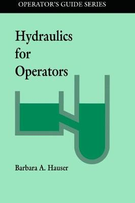 Hydraulics for Operators by Barbara Hauser