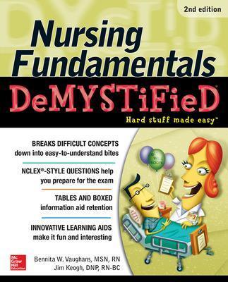Nursing Fundamentals Demystified by Bennita Vaughans