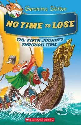 Geronimo Stilton Journey Through Time #5: No Time to Lose by Stilton,Geronimo