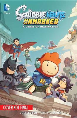 Scribblenauts Unmasked Scribblenauts Unmasked: A DC Comics Adventure TP A DC Comics Adventure by Josh Elder