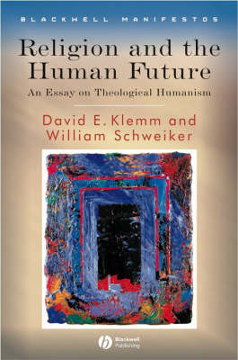 Religion and the Human Future: An Essay on Theological Humanism book