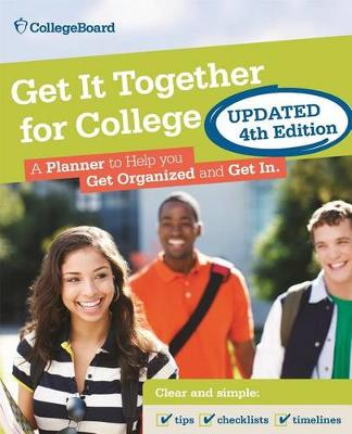 Get It Together For College, 4th Edition by The College Board