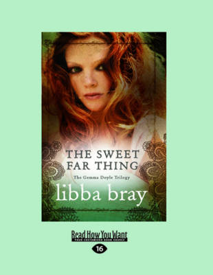 The Sweet Far Thing (2 Volumes Set) by Libba Bray