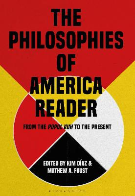 The Philosophies of America Reader: From the Popol Vuh to the Present book