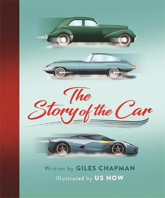 The Story of the Car by Giles Chapman