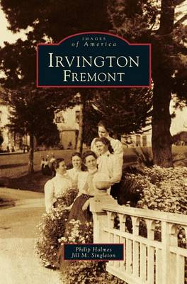 Irvington, Fremont by Philip Holmes