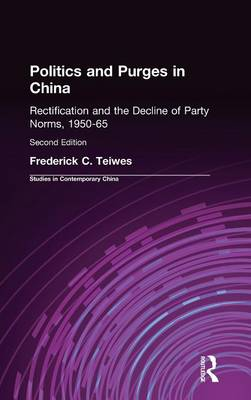 Politics and Purges in China by Frederick C. Teiwes