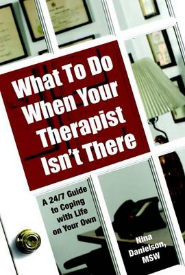 What To Do When Your Therapist Isn't There book