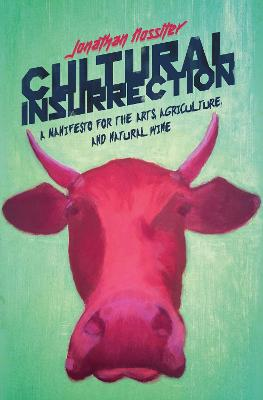 Cultural Insurrection: A Manifesto for Art, Agriculture, and Natural Wine book