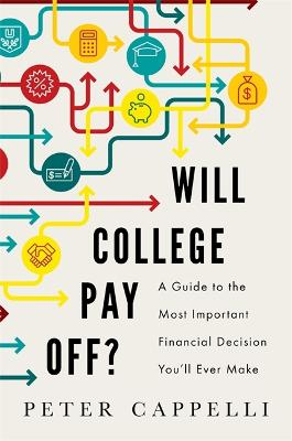 Will College Pay Off? by Peter Cappelli