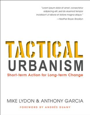 Tactical Urbanism by Mike Lydon