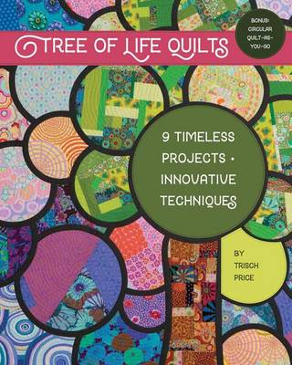 Tree of Life Quilts by Trisch Price