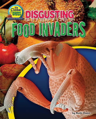 Disgusting Food Invaders by Ruth Owen