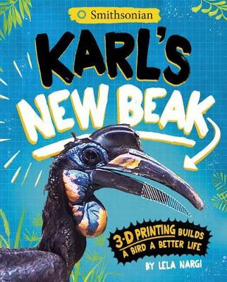 Karl's New Beak: 3-D Printing Builds a Bird a Better Life by Lela Nargi