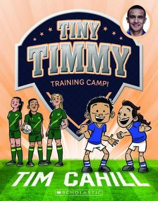Tinny Timmy: #12 Training Camp by Tim Cahill