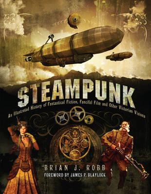 Steampunk by Brian J Robb