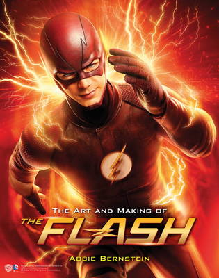 Art and Making of The Flash by Abbie Bernstein