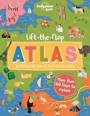 Lift-the-Flap Atlas by Lonely Planet Kids