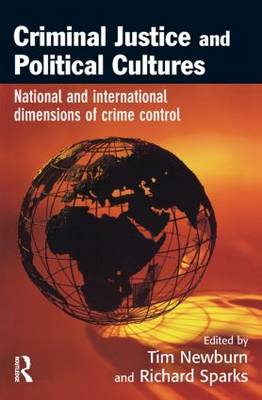 Criminal Justice and Political Cultures by Tim Newburn