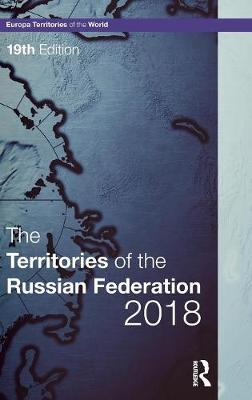 Territories of the Russian Federation 2018 by Europa Publications