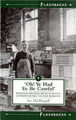 Oh! Ye Had to be Careful by Ian MacDougall