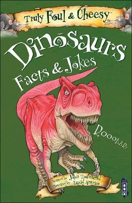Truly Foul and Cheesy Dinosaurs Jokes and Facts Book by John Townsend