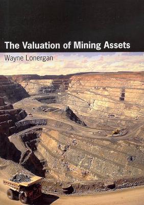 Valuation of Mining Assets by Wayne Lonergan