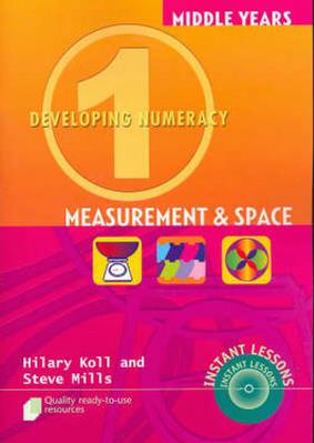 Developing Numeracy 1: Measurement & Space by Hilary Koll
