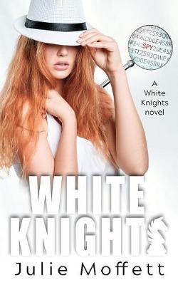 White Knights by Julie Moffett