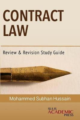 Contract Law: Review & Revision Study Guide by Mohammed Subhan Hussain