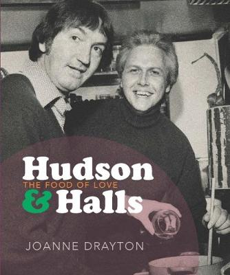 Hudson & Halls: The food of love by Joanne Drayton
