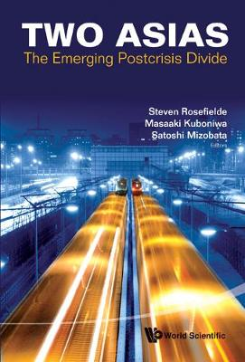 Two Asias: The Emerging Postcrisis Divide book