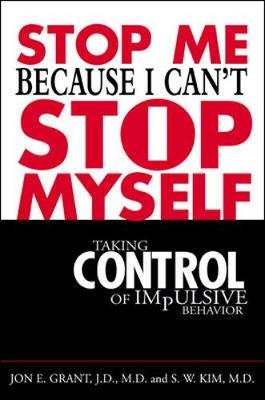 Stop Me Because I Can't Stop Myself by Jon E. Grant