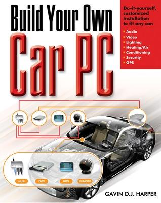 Build Your Own Car PC by Gavin Harper