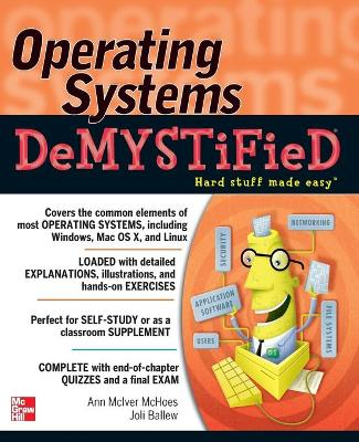 Operating Systems DeMYSTiFieD by Ann McIver McHoes