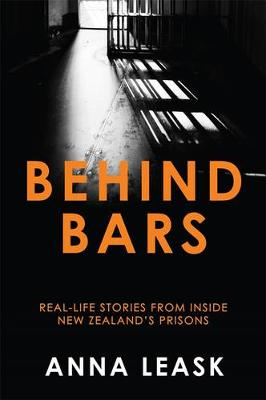 Behind Bars: Real-life stories from inside New Zealand's prisons book