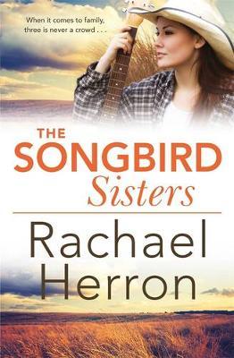 Songbird Sisters by Rachael Herron