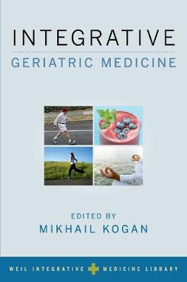 Integrative Geriatric Medicine by Dr. Andrew Weil