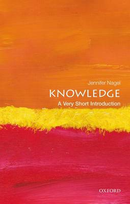 Knowledge: A Very Short Introduction by Jennifer Nagel