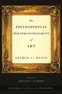 The Philosophical Disenfranchisement of Art by Jonathan Gilmore