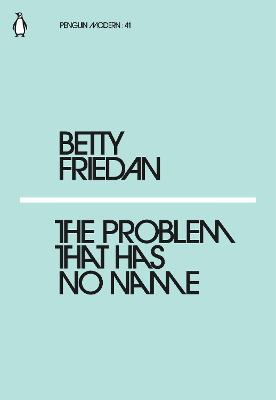 Problem that Has No Name by Betty Friedan