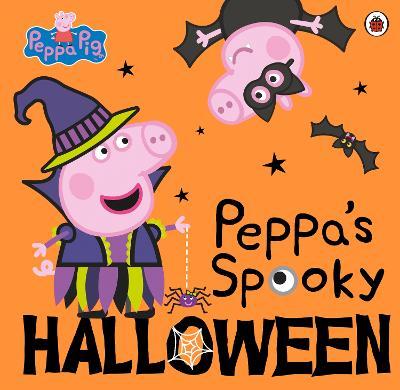 Peppa Pig: Peppa's Spooky Halloween by Peppa Pig