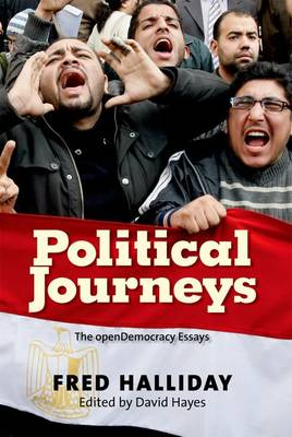 Political Journeys: The Open Democracy Essays by Fred Halliday
